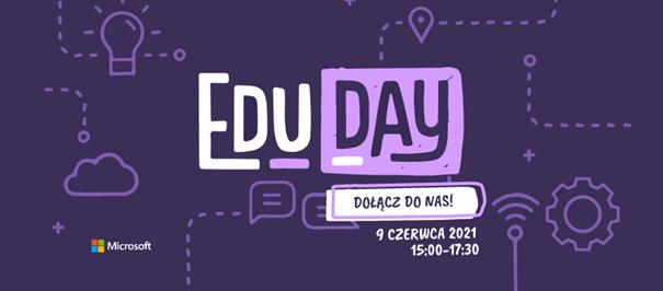 Microsoft EduDay 2021 – Jak będzie wyglądać edukacja w przyszłości? Reportaż z życia szkoły